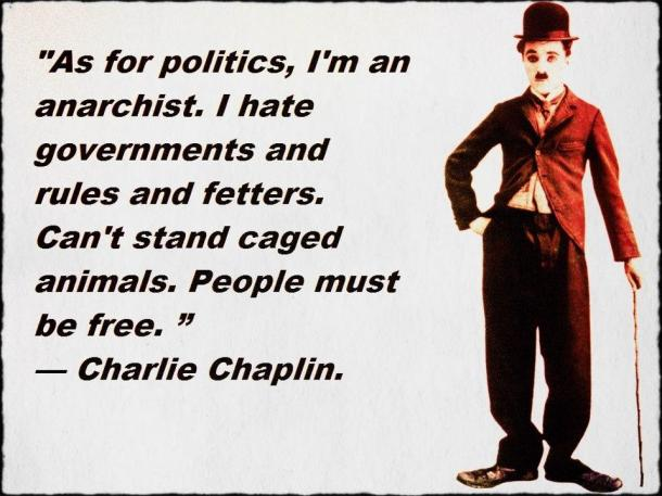As for politics I'm an anarchist